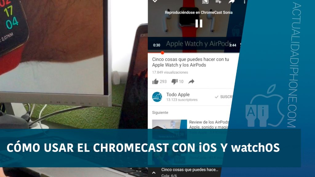 Como usar Chromecast con un iPhone o Apple Watch